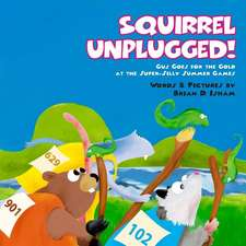 Squirrel Unplugged!