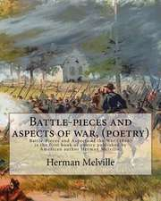 Battle-Pieces and Aspects of War, by Herman Melville (Poetry)