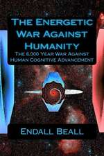 The Energetic War Against Humanity