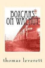 Boxcars on Walnut