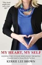 My Heart, My Self