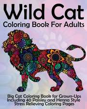 Wild Cat Coloring Book for Adults