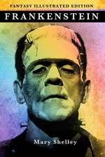 Frankenstein - Fantasy Illustrated Edition