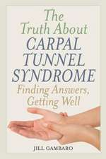 Truth About Carpal Tunnel Syndrome