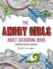 The Angry Girls' Adult Colouring Book