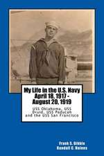 My Life in the U.S. Navy April 18, 1917 - August 20, 1919