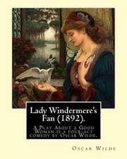 Lady Windermere's Fan (1892). by