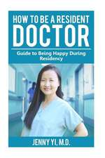 How to Be a Resident Doctor