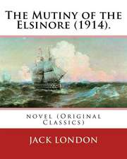 The Mutiny of the Elsinore (1914). by