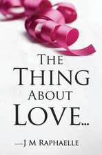 The Thing about Love...