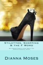 Stilettos, Shopping & the F Word