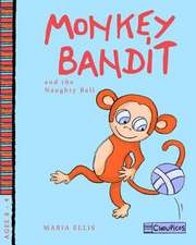 Monkey Bandit and the Naughty Ball