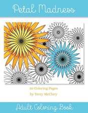 Petal Madness Adult Coloring Book