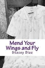 Mend Your Wings and Fly