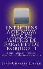 Entretiens a Okinawa Avec Ses Maitres de Karate Et de Kobudo I