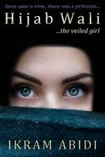 Hijab Wali... the Veiled Girl
