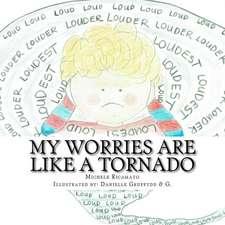 My Worries Are Like a Tornado