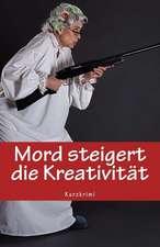 Mord Steigert Die Kreativitat