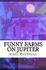 Funny Farms on Jupiter