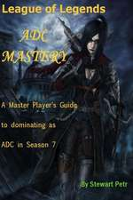 League of Legends Adc Mastery