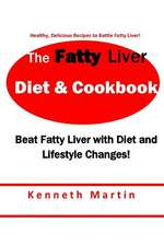 The Fatty Liver Diet & Cookbook