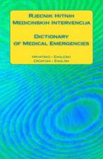 Rjecnik Hitnih Medicinskih Intervencija / Dictionary of Medical Emergencies