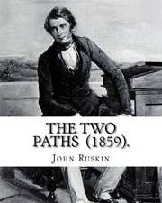 The Two Paths (1859). by