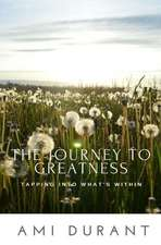 The Journey to Greatness - Tapping Into What's Within