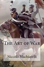 The Art of War Niccolo Machiavelli