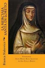 La Merciaia Santa Di Loreto