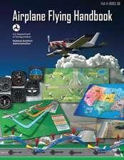Airplane Flying Handbook (FAA-H-8083-3b - 2016)
