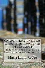 Caracterizacion de Las Mipymes Exportadoras del Ecuador