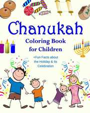 Chanukah Coloring Book for Children +Fun Facts about the Holiday & Its Celebration