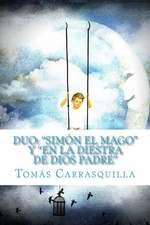 Duo Simon El Mago y En La Diestra de Dios Padre