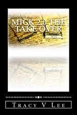 Mick 2.0 the Take Over