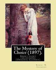 The Mystery of Choice (1897). by