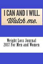 Weight Loss Journal 2017 for Men and Women