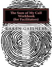 The Sum of My Call Workbook for Workshop Facilitators