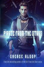 The Pirate from the Stars Book 1- Renegade
