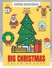 Big Christmas Coloring Book Holiday Decorations