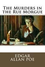 The Murders in the Rue Morgue Edgar Allan Poe