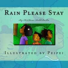 Rain Please Stay