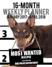 2017-2018 Weekly Planner - Most Wanted Kelpie