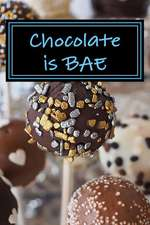 Chocolate Is Bae