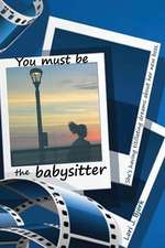 You Must Be the Babysitter