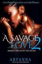 A Savage Love 2