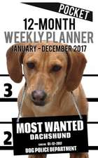 2017 Pocket Weekly Planner - Most Wanted Dachshund