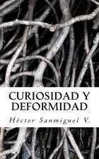 Curiosidad y Deformidad