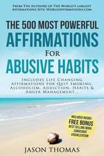 Affirmation the 500 Most Powerful Affirmations for Abusive Habits