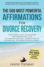 Affirmation - The 500 Most Powerful Affirmations for Divorce Recovery